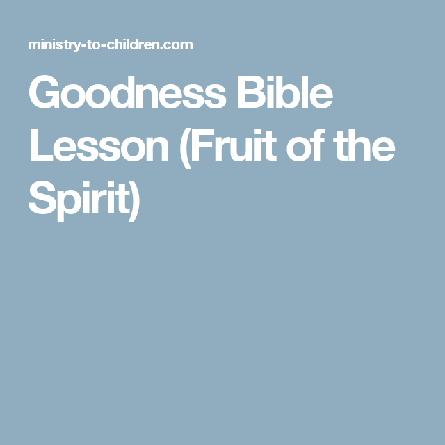 Goodness Bible Lesson (Fruit of the Spirit) | bible | Youth bible