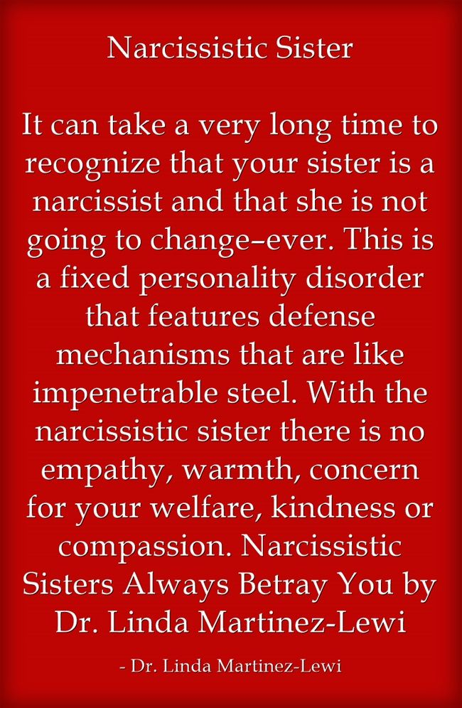 Narcissistic Sister It can take a very long time to