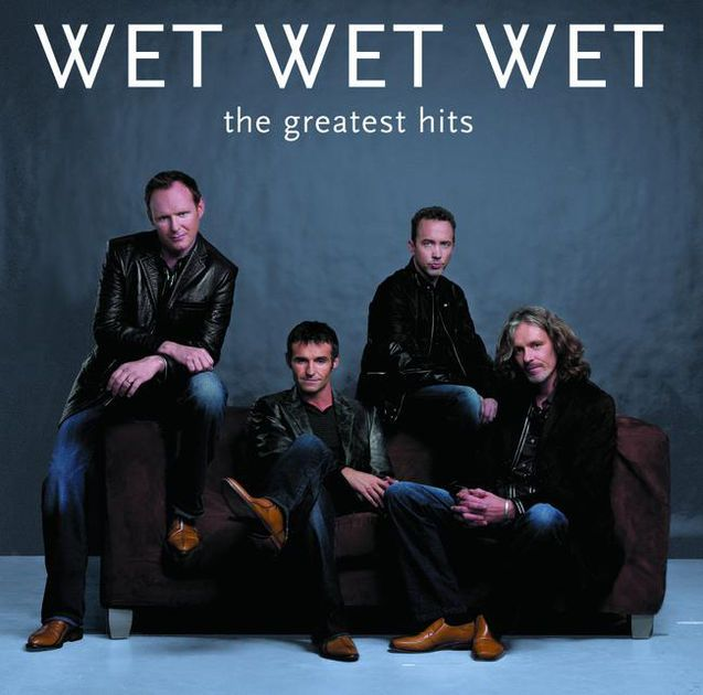Best Of by Wet Wet Wet on Apple Music Greatest hits