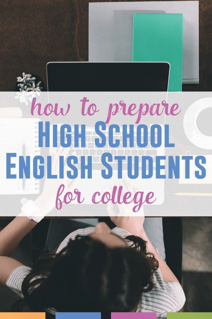 How To Prepare High School English Students For College To Sort