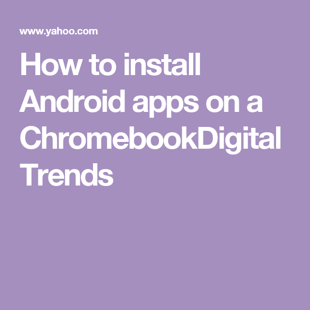 How to install Android apps on a Chromebook (With images