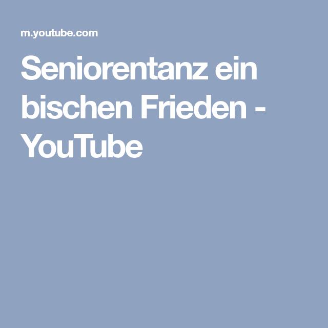 Seniorentanz Ein Bischen Frieden Youtube Frieden Youtube Line Dance
