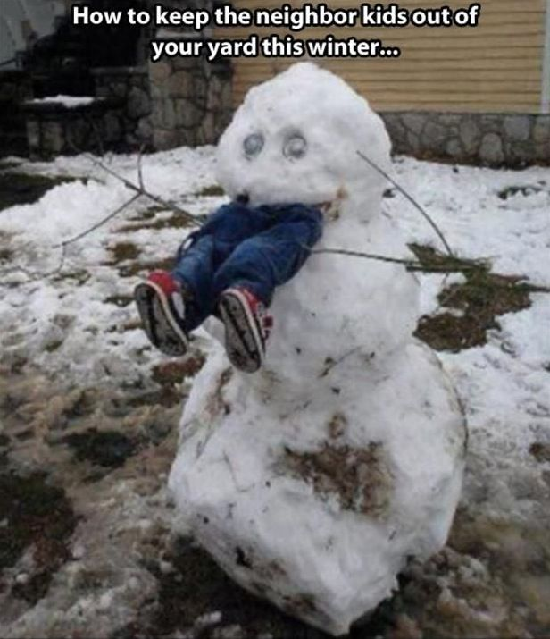 Snowman Snow Scarecrow How To Keep Kids Out Of Your Yard This Winter Hilarious Jokes Funny Pictures Walmart Humor Fails Funny Pictures Bones Funny Funny