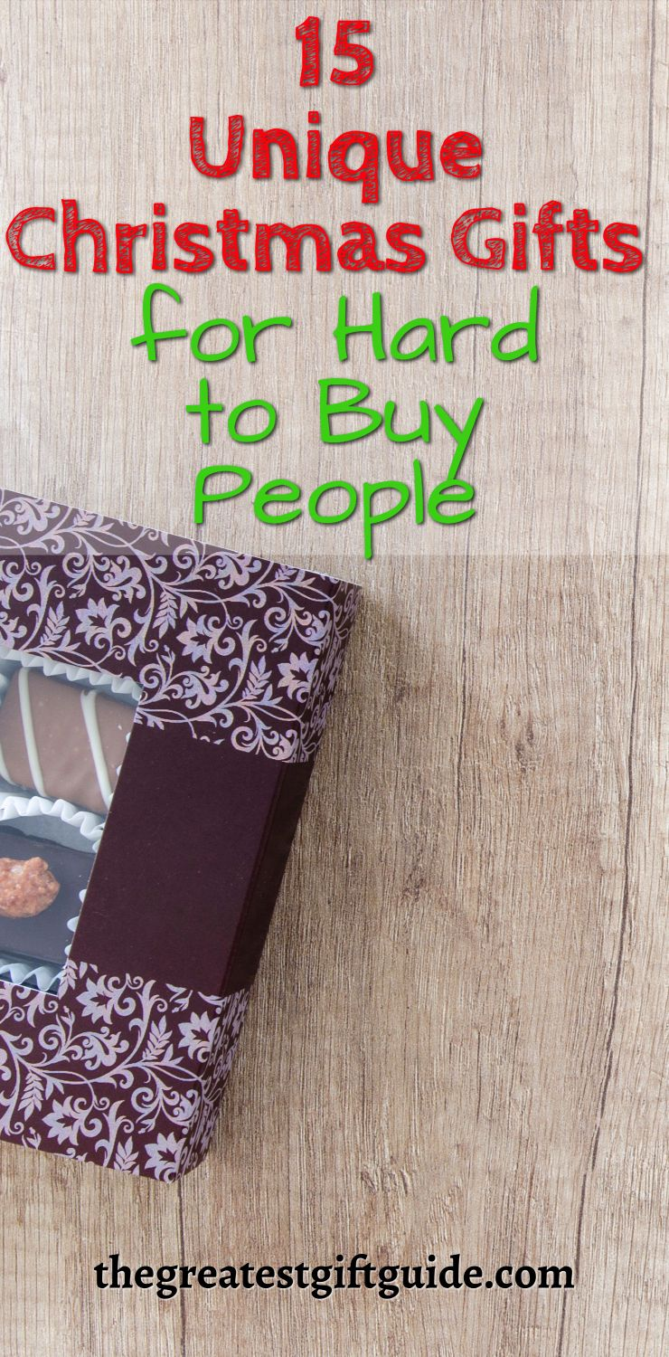 15 Unique Gifts For Hard To Buy People | Christmas | Pinterest ...
