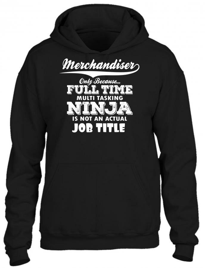 merchandiser only because full time multi tasking ninja is not an