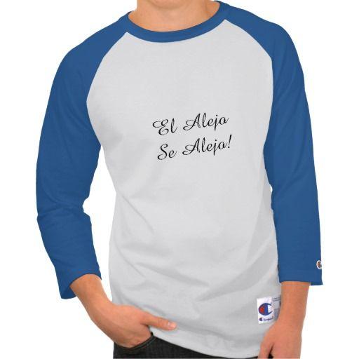 El Alejo se  Alejo T Shirts