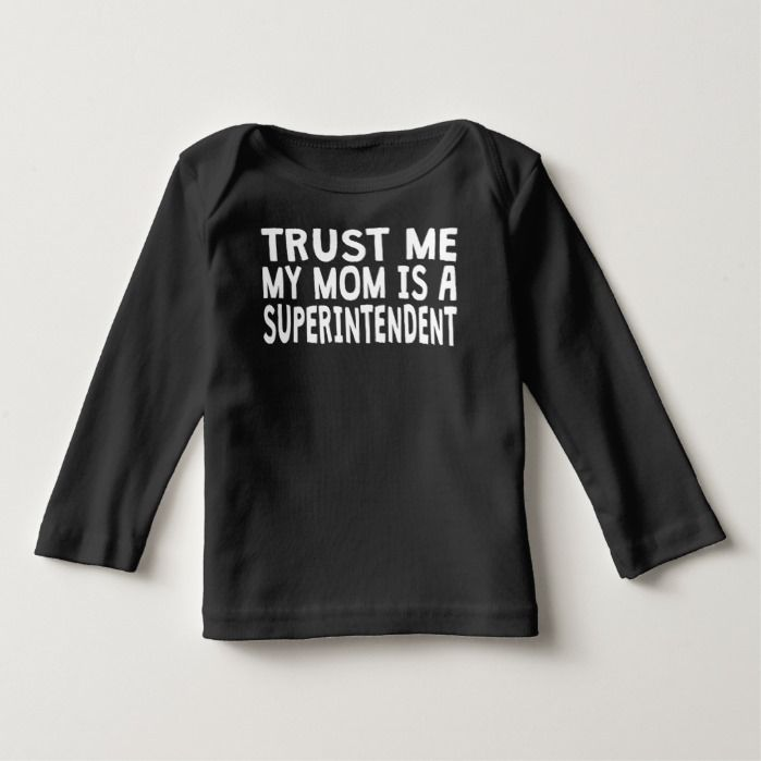 Trust Me My Mom Is A Superintendent Tee T Shirt, Hoodie Sweatshirt