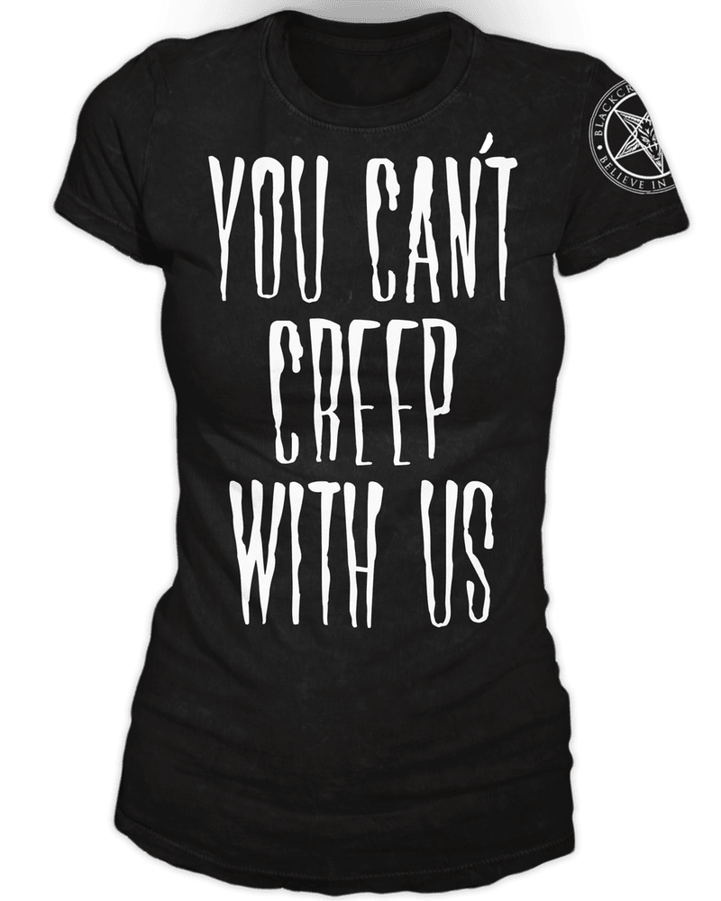 You Can't Creep With Us - Women's Tee – Blackcraft Cult - Medium
