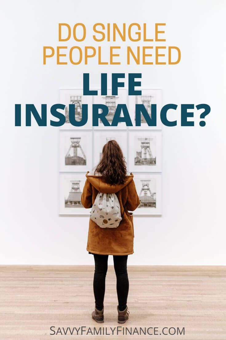 Do you need life insurance if you are single life