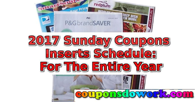 2017 Sunday Coupon Inserts Schedule The Entire Year Http Couponsdowork Com Sunday Coupon Preview 2017 Sunday Coupon Sunday Coupons Coupon Inserts Coupons
