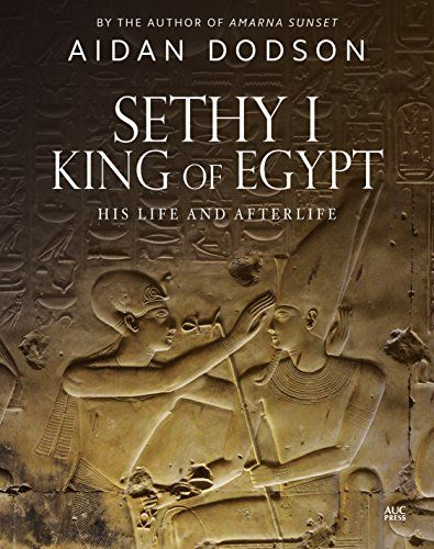 DOWNLOAD PDF] Sethy I King of Egypt His Life and Afterlife