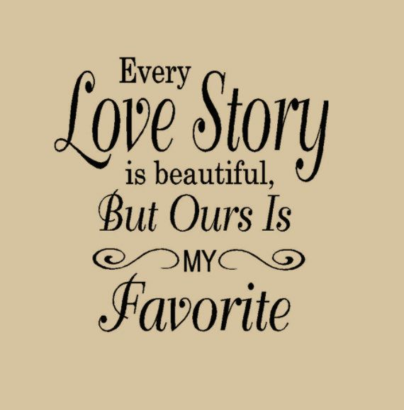 Love Story Quotes I Love Our Love Story  Relationship Goals  Pinterest