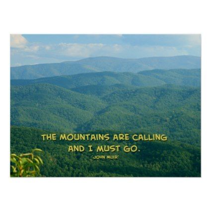 Quotes About Mountains Brilliant Lush Green Smoky Mountains Mountains Are Calling Posterjohn Muir
