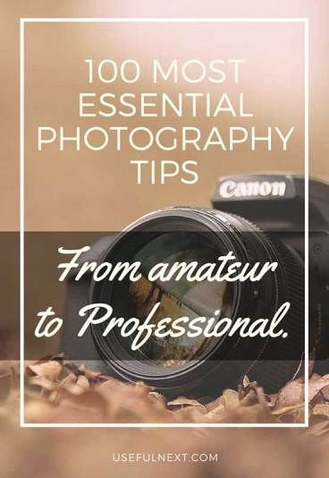 100 most Essential Photography Tips from amateur to professional