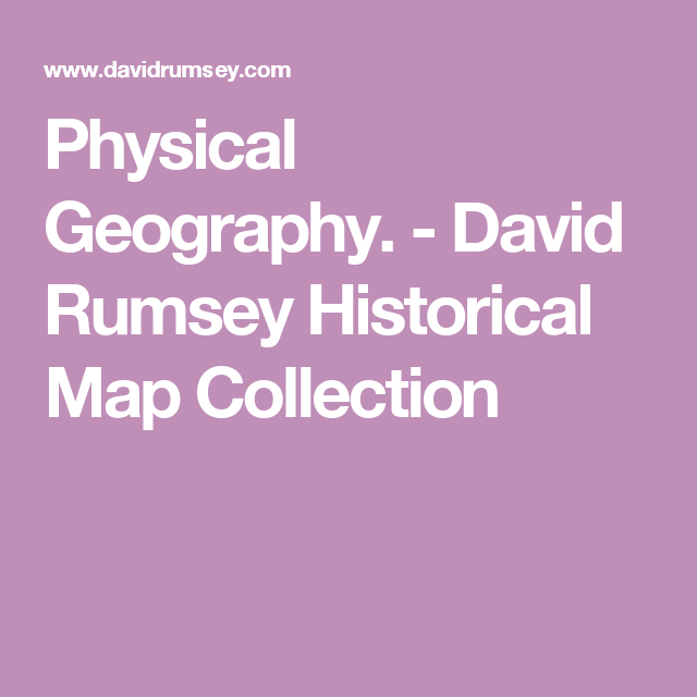 Physical Geography. - David Rumsey Historical Map Collection
