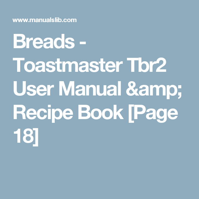 breads toastmaster tbr2 user manual recipe book page 18 rh pinterest co uk