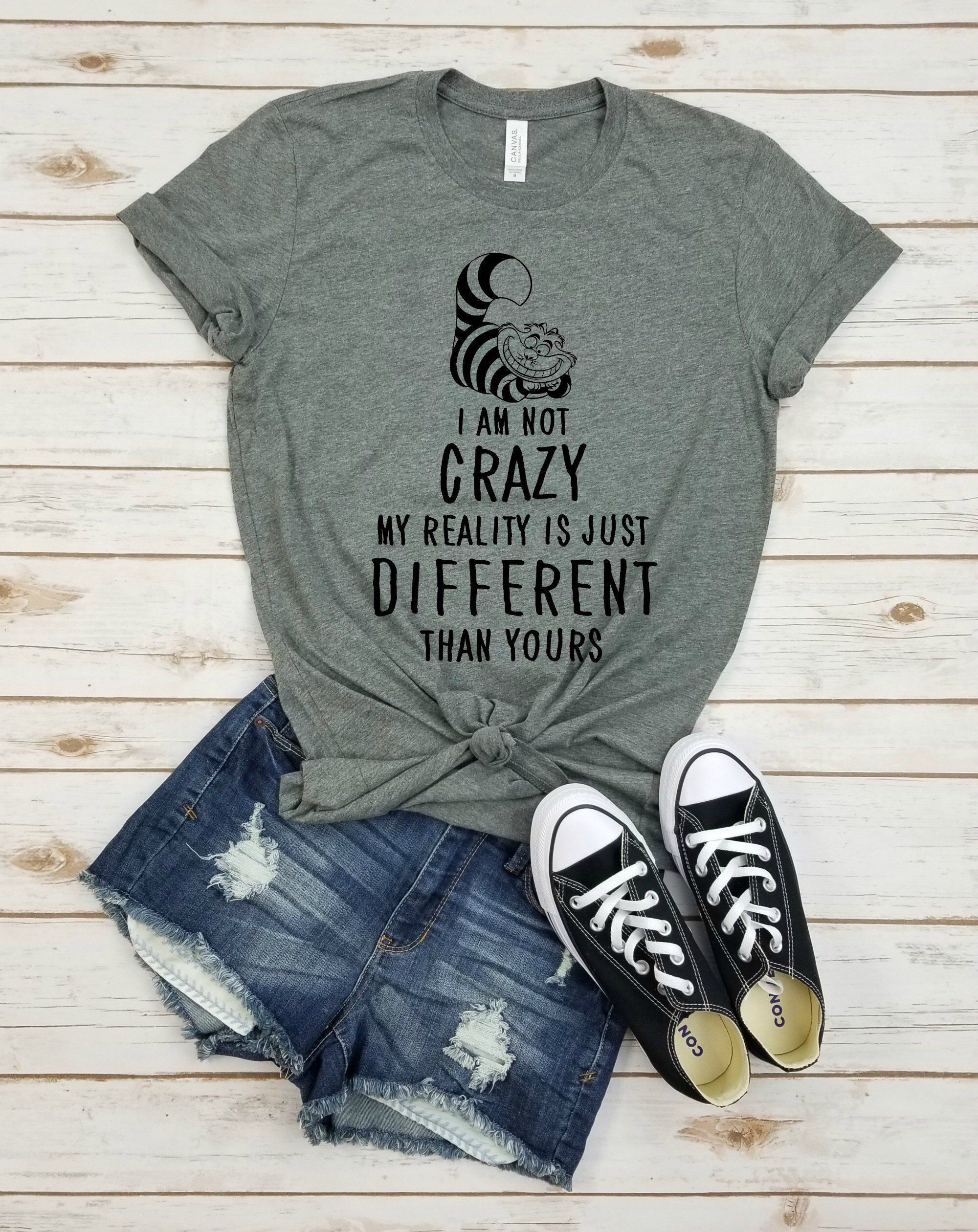 I M Not Crazy My Reality Is Just Different Than Yours Disney Quote Disney T Shirt I M Not Crazy F Disney Quote Shirts Weird Shirts Disney Shirts For Family