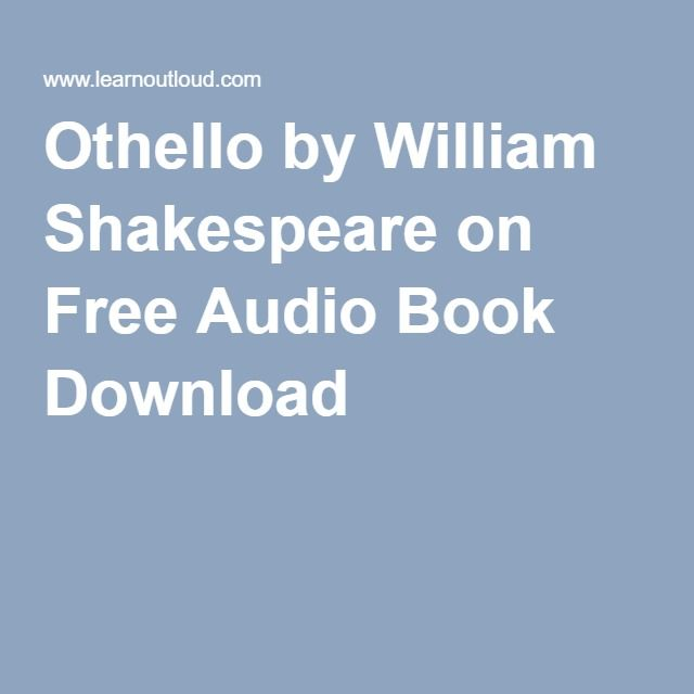 othello by william shakespeare on free audio book download school