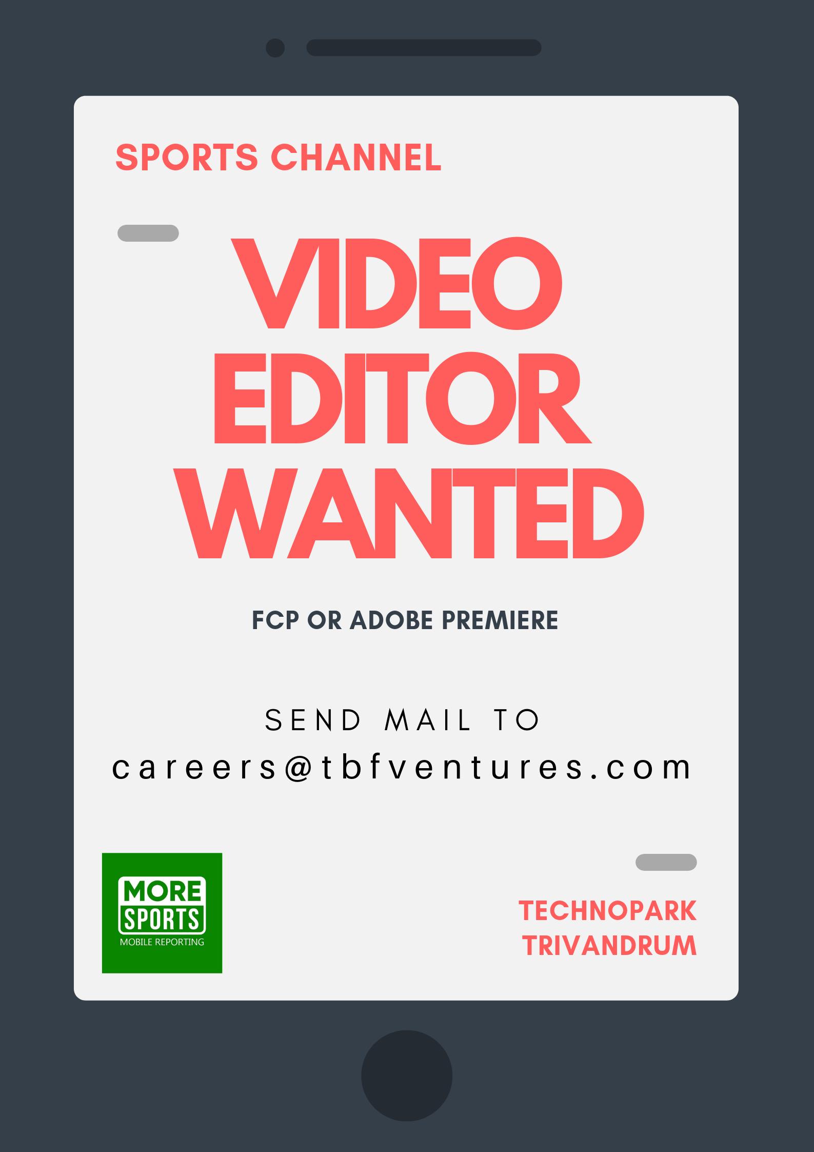 Video Editor Jobs in Trivandrum , Technopark Video