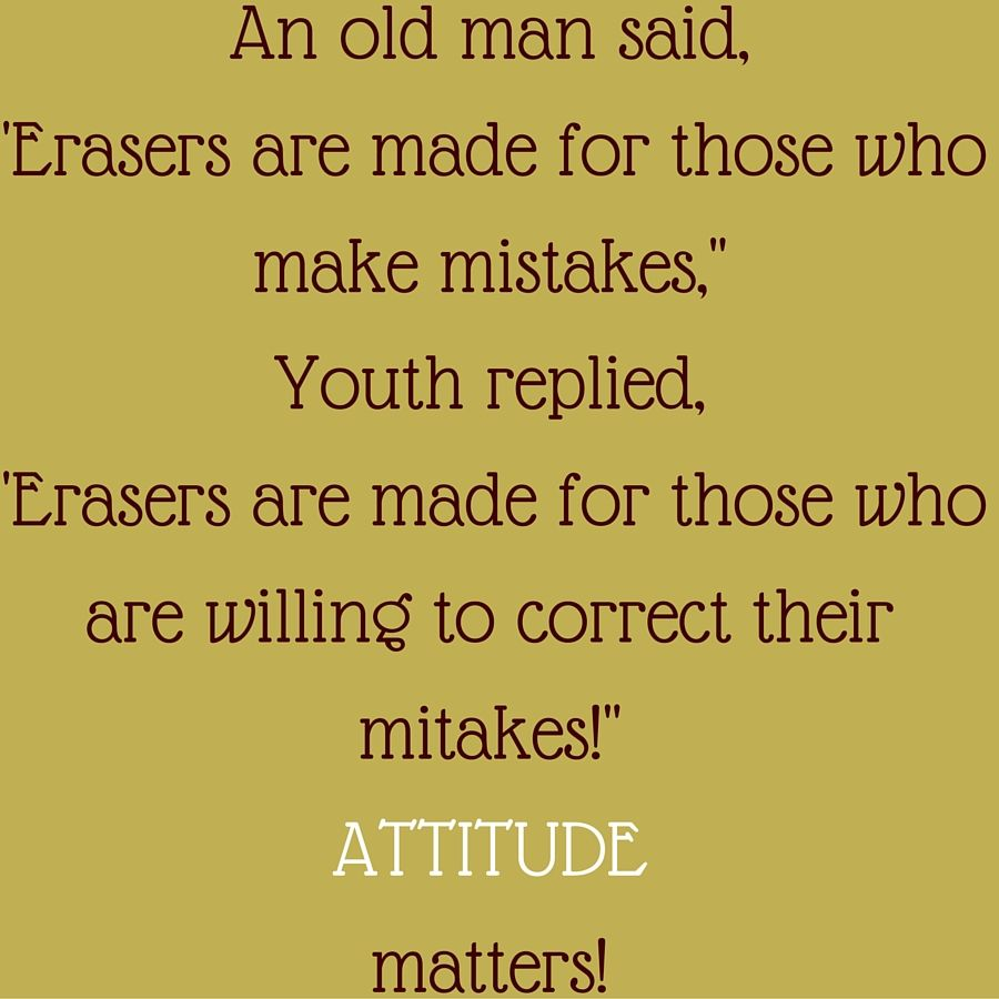 """Old Fashioned Man Quotes: An Old Man Said, """"Erasers Are Made For Those Who Make"""