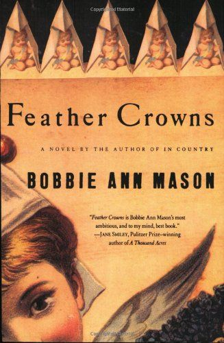 Feather Crowns by Bobbie Ann Mason http://www.amazon.com/dp/0060925493/ref=cm_sw_r_pi_dp_qXV-ub0YFJA6G