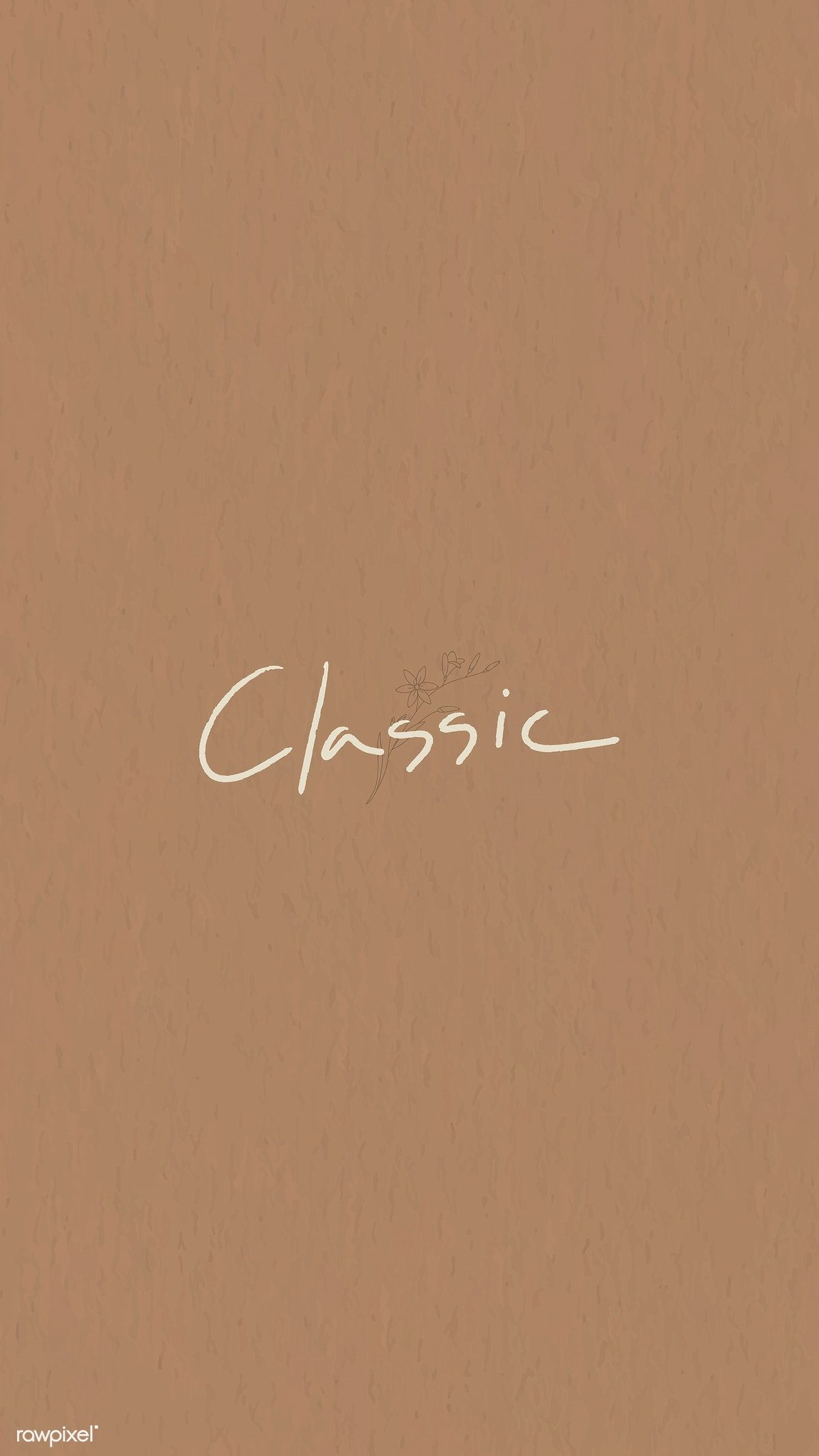 Classic Typography On A Brown Background Mobile Wallaper Vector Free Image By Rawpixel Com Aew Brown Aesthetic Aesthetic Wallpapers Beige Aesthetic
