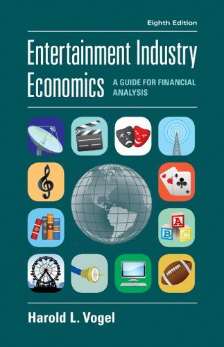 Entertainment Industry Economics: A Guide for# Financial Analysis/Harold L. Vogel