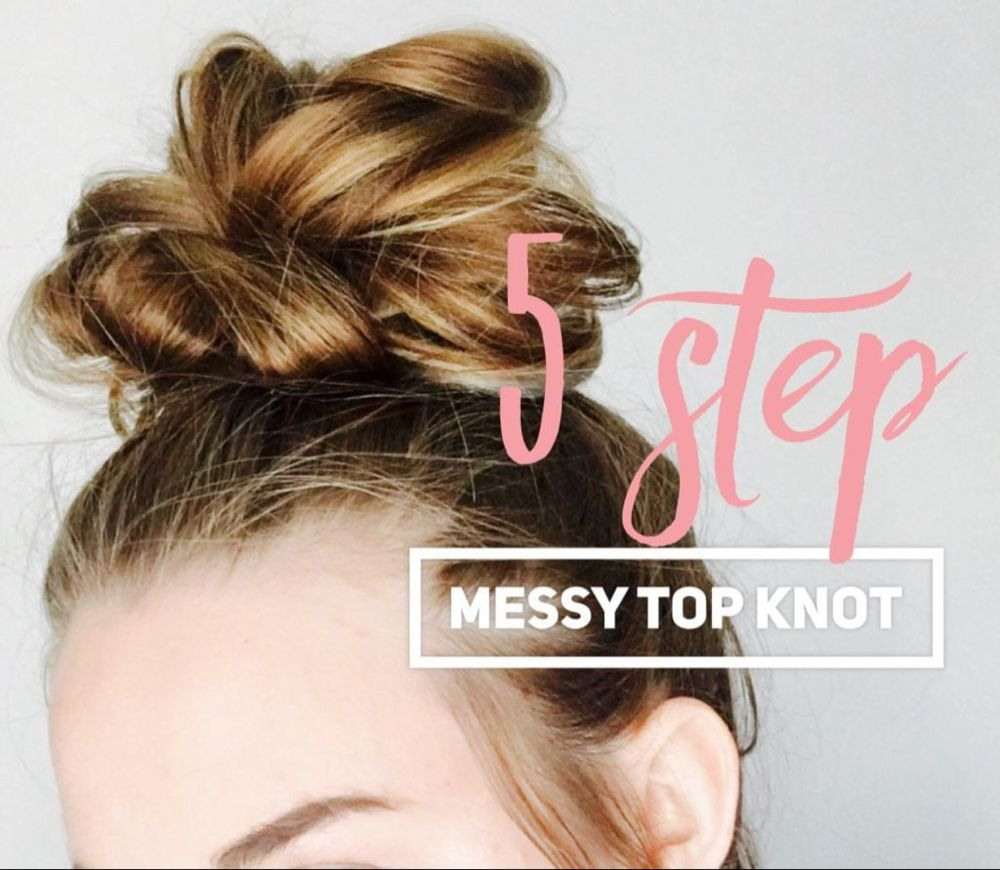 5 Step Messy Top Knot Cassie Scroggins Messy Bun For Short Hair Hair Bun Tutorial Thick Hair Styles
