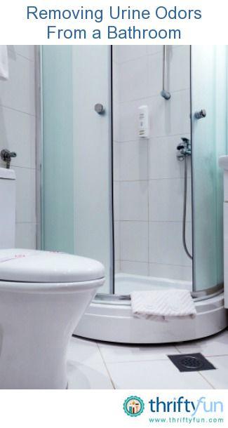 Removing Urine Odors From A Bathroom Urine Odor - How to get urine smell out of bathroom