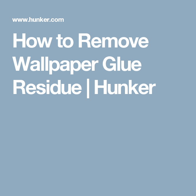 How To Remove Wallpaper Remove wallpaper glue, Painting