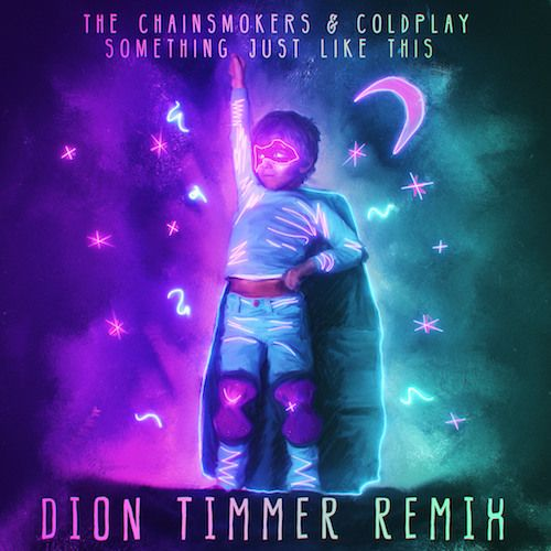 Something Just Like This Dion Timmer Remix By Dion Timmer