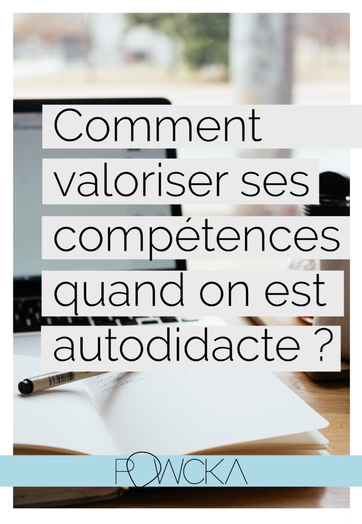 Comment Valoriser Ses Competences Quand On Est Autodidacte Gestion Entreprise Competences Programmation Web