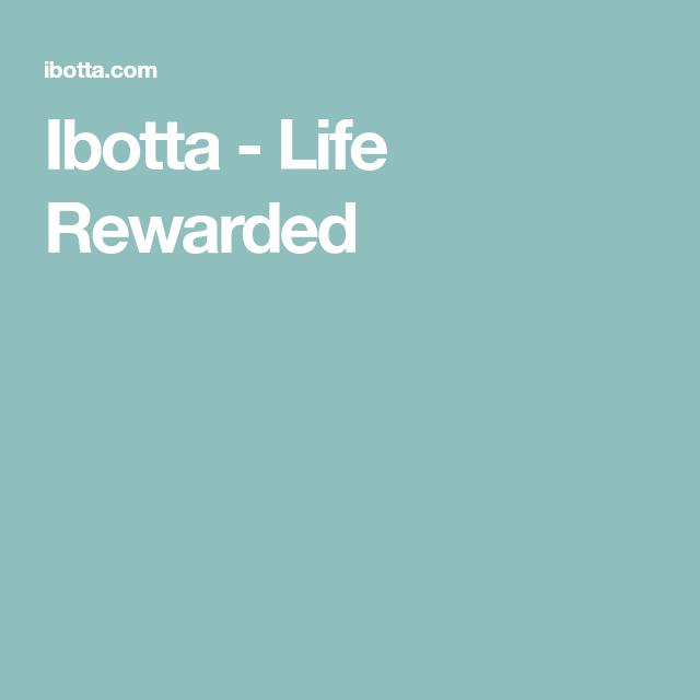 Ibotta Life Rewarded Ibotta, Ibotta app, How to get money