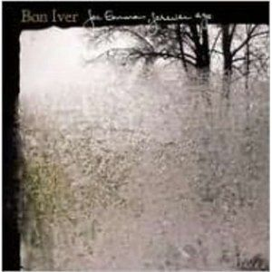 Bon Iver, for Emma forever ago