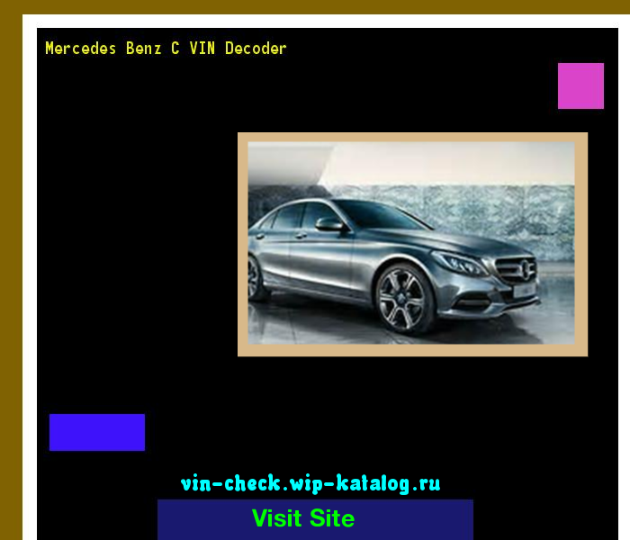 Mercedes Benz C VIN Decoder   Lookup Mercedes Benz C VIN Number. 165618    Mercedes