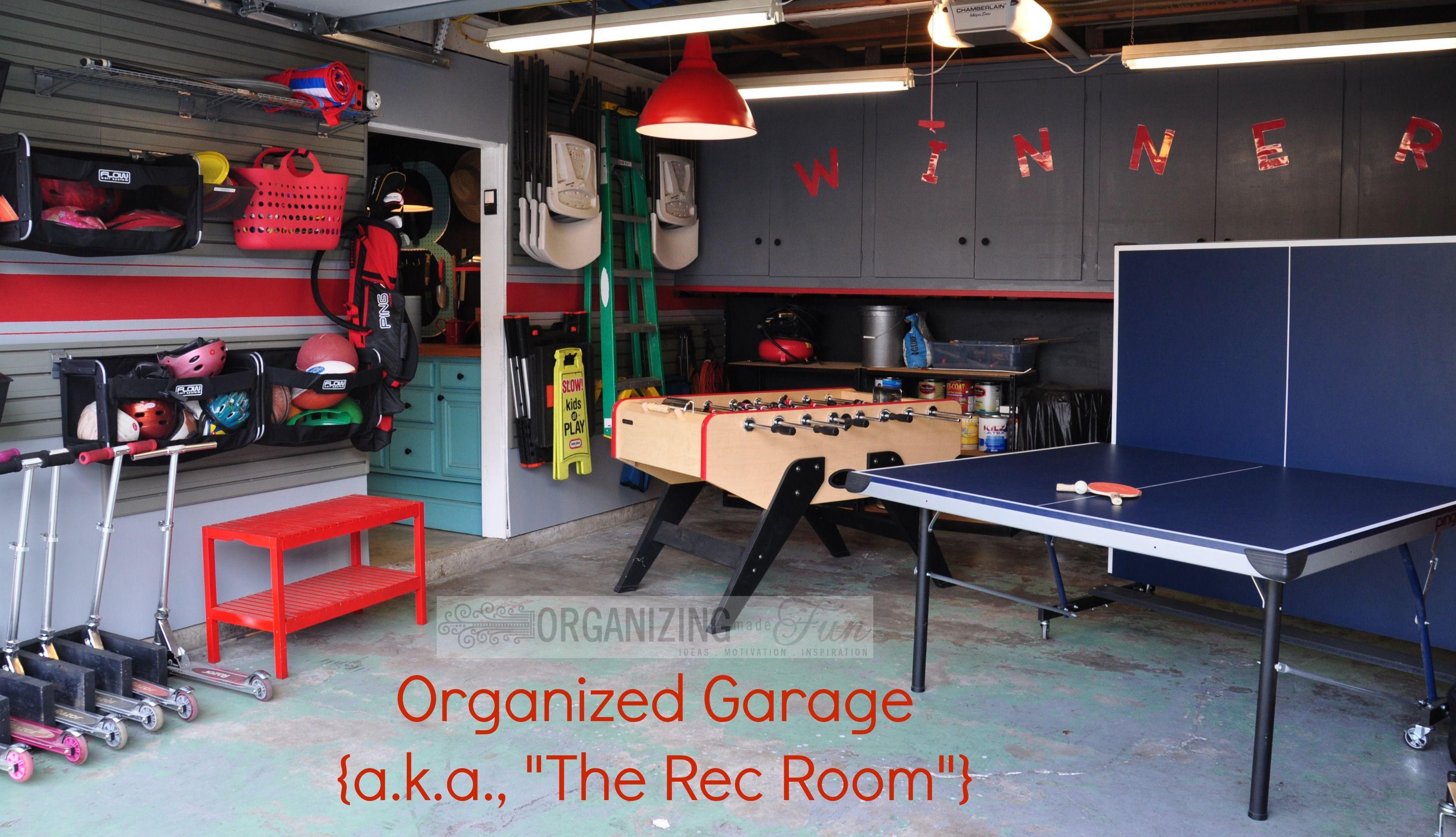 Organizing Made Fun My Garage Is More Organized Garage Game Rooms Rec Room Garage Playroom