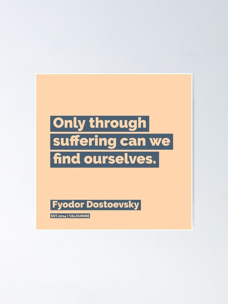 14  | Fyodor Dostoevsky Quote| 200923 | Literary Literature Famous Existentialism  Philosophy Poster by QuotesGalore