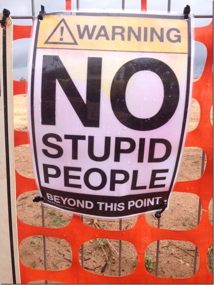 No stupid people Stupid people, Safety quotes, Safety