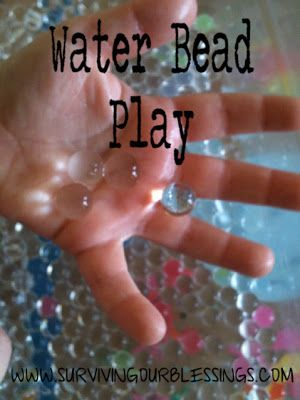 Surviving Our Blessings: Play with Water Beads