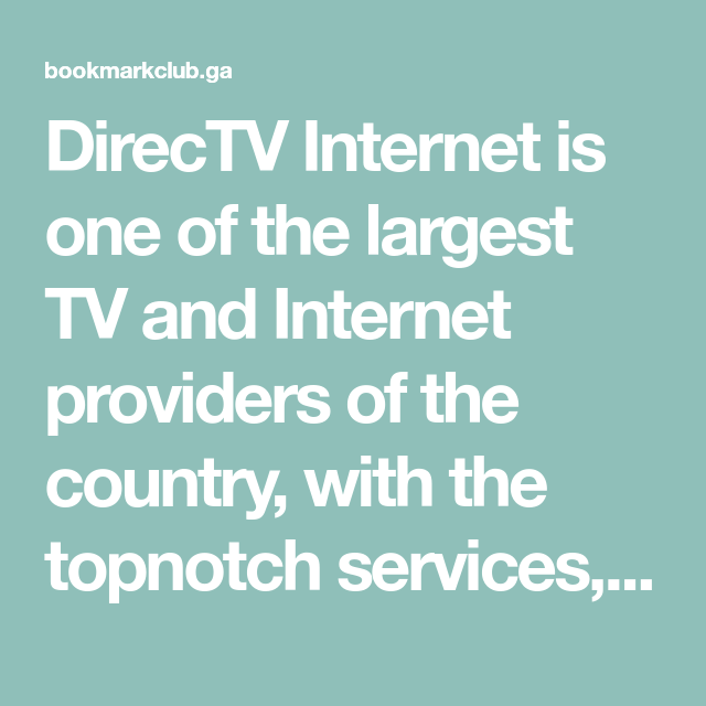 Tv And Internet Providers >> Directv Internet Is One Of The Largest Tv And Internet Providers Of