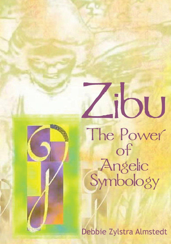 PDF DOWNLOAD Zibu: The Power of Angelic Symbology by Debbie Zylstra