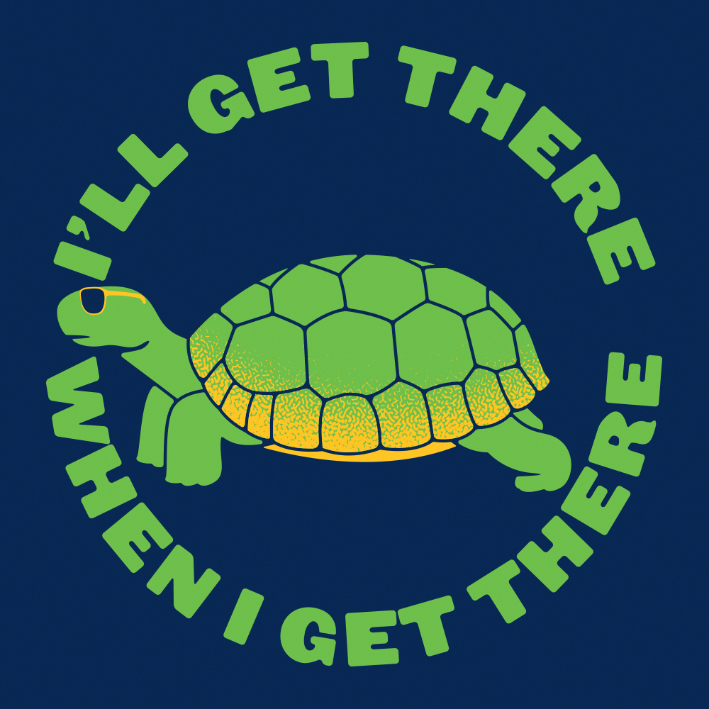 Select To Zoom Artwork Funny Turtle Quote Turtle Quotes Turtles Funny