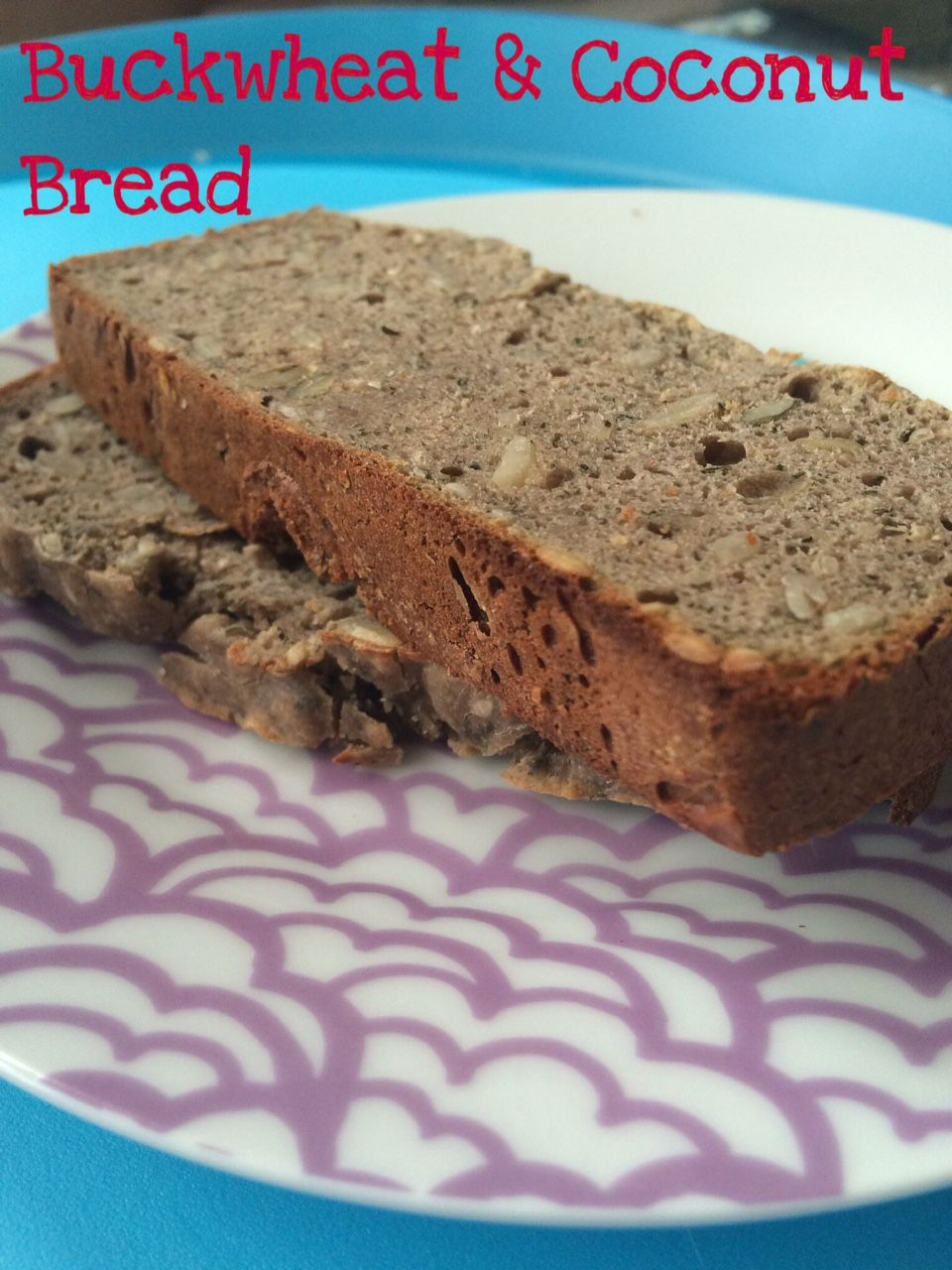 Gluten free buckwheat and coconut bread hot day cold day