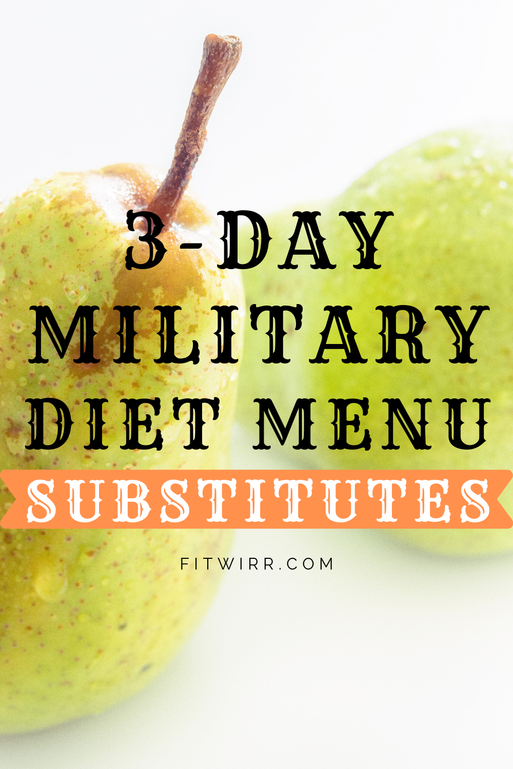 3 Day Military Diet Substitutions [Free Download] - Fitwirr