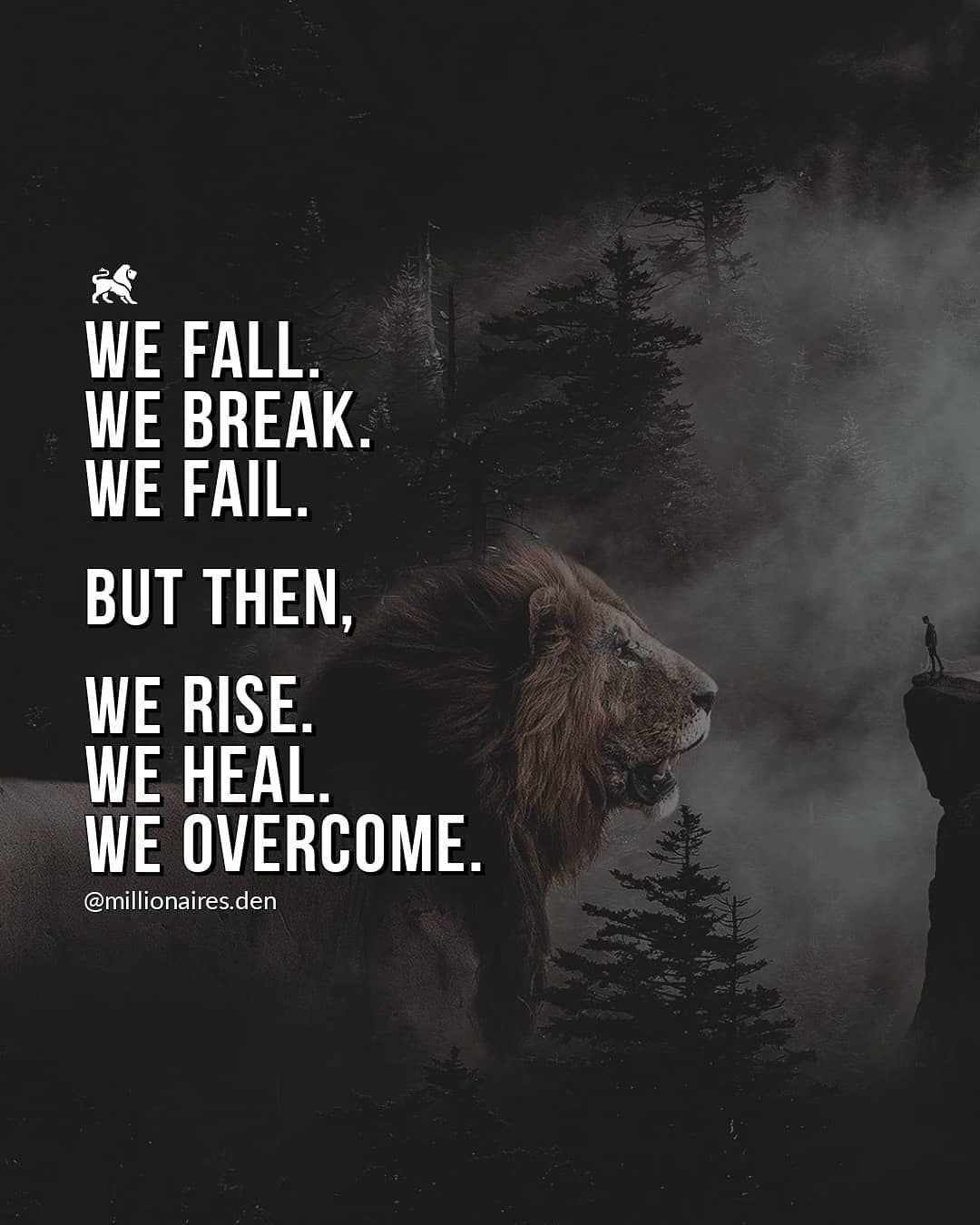 Image May Contain Text That Says We Fall We Break We Fail But Then We Rise We Heal Inspirational Quotes Motivation Positive Quotes Daily Quotes Positive
