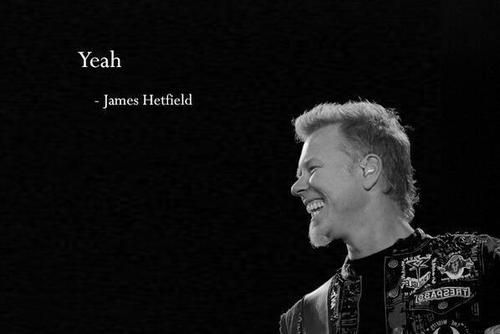 Fav Quote of James Hetfield