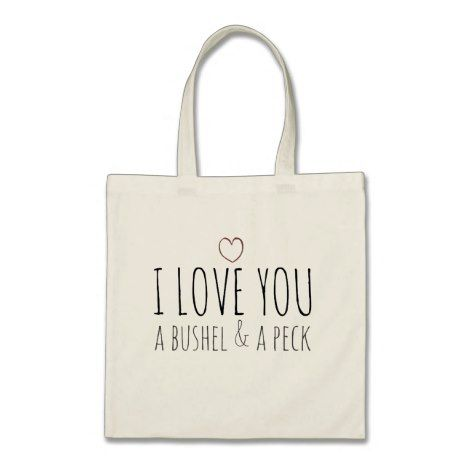 I Love You A Bushel And Peck Tote Bag Valentine Valentinesday