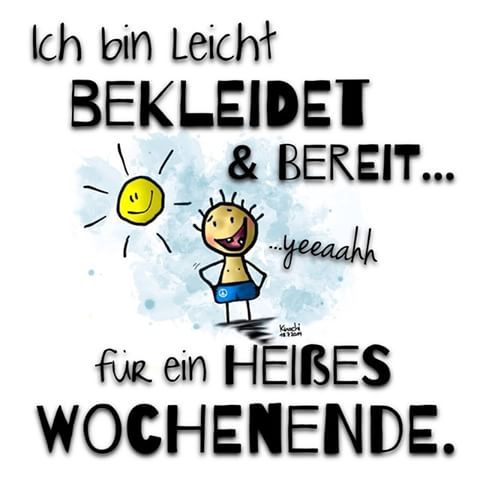 Ich bin leicht #bekleidet & #bereit für ein #heißes  #Wochenende .✌️ Seid ihr auch bereit ... !?  #sommer #freitag #yes #sonne #spaß #freunde #freibad #sketch #sketchclub #painting #creative #art #künstler #knochiart #spruch #sprüche #sprüche4you and #me #momente ich freu mich drauf ✌️