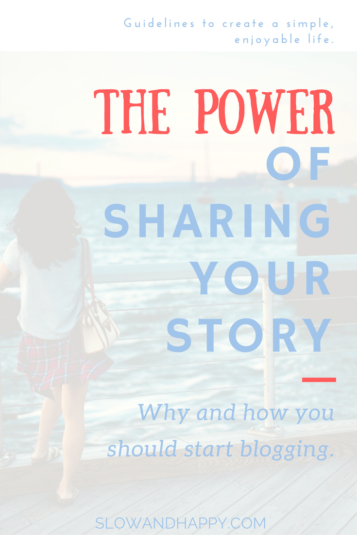 The power of sharing your story  Why you should blog? | Best of Slow