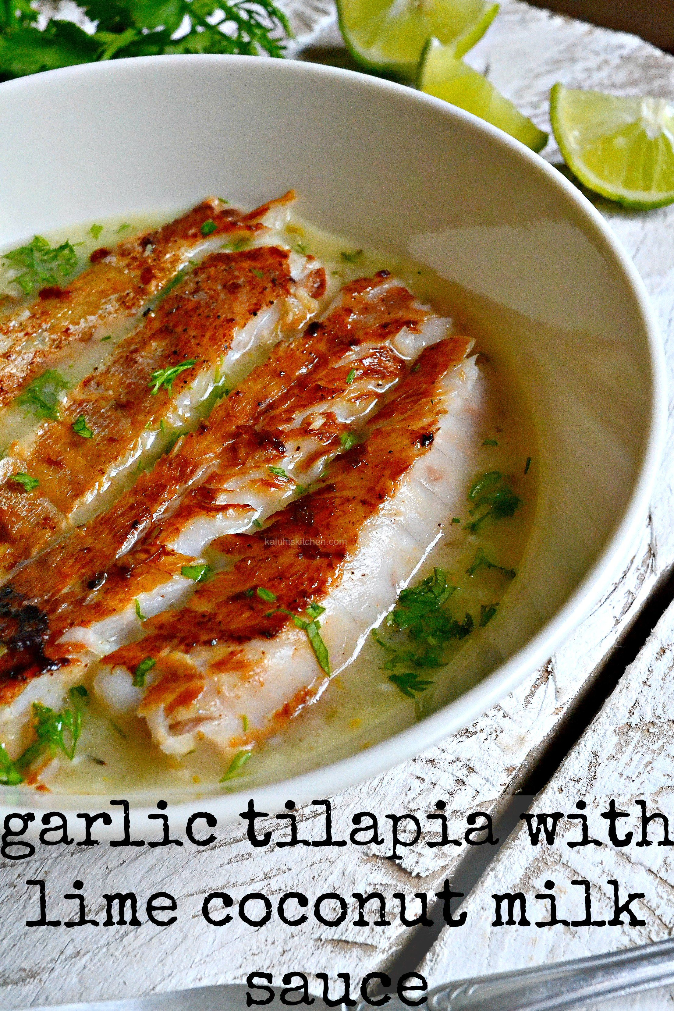 Garlic Grilled Tilapia Fillet In Lime Coconut Milk Sauce Grilled Fish Recipes Fish Fillet Recipe Grilled Tilapia Recipes